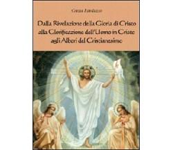 Dalla rivelazione di Cristo alla glorificazione dell'uomo in Cristo - Randazzo C