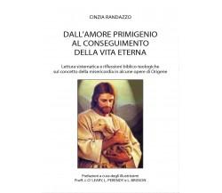 Dall'amore primigenio al conseguimento della vita eterna di Cinzia Randazzo