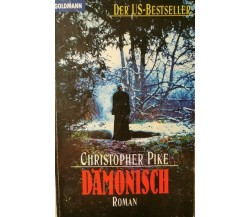 Damonisch,Christopher Pike,  Goldmann Verlag 1996 - ER