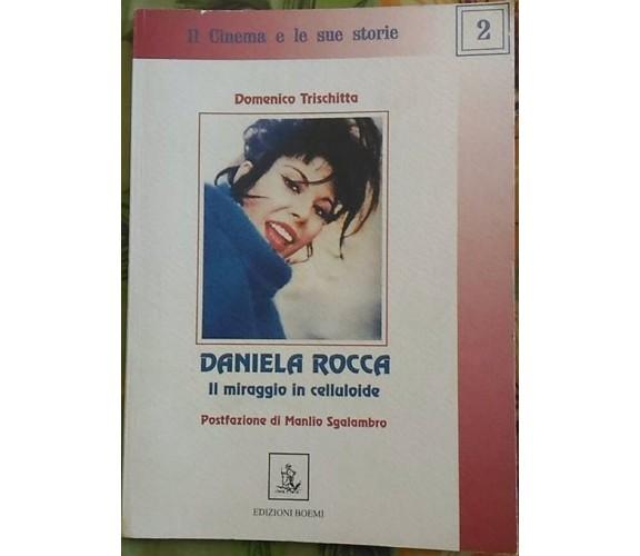 Daniela Rocca , il miraggio in celluloide - Domenico Trischitta,  1999,  1° Ed.