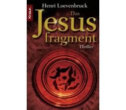 Das Jesusfragment (in lingua tedesca) - Henri Loevenbruck,  2005,  Droemer Knaur