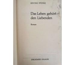 Das Leben Gehort den Liebenden von Irving Stone,  1967,  Droemer Knaur- ER