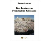 Das beste von Franziskus jubiläum  di Francesco Primerano,  2016 - ER