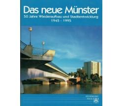 Das neue Münster: 50 Jahre Wiederaufbau und Stadtentwicklung 1945-1995 (tedesco)