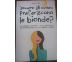 Davvero gli uomini preferiscono le bionde ? - Jena Pincott  ,2012 - C