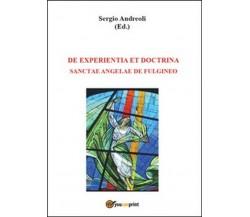 De experientia et doctrina Sanctae Angelae de Fulgineo - Sergio Andreoli,  2014,