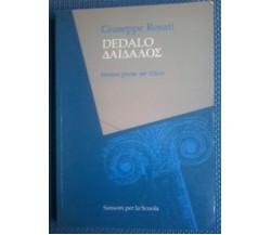 Dedalo - Versioni greche per il liceo - Giuseppe Rosati - Sansoni, 1990 - L