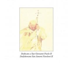 Dedicato a Giovanni Paolo II di Salvatore G. Franco,  2015,  Youcanprint