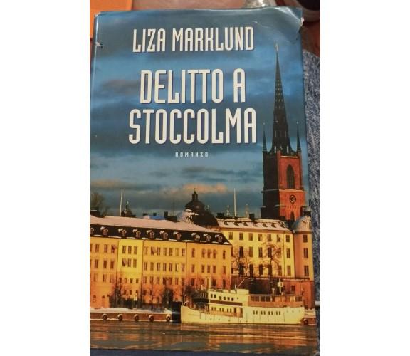 Delitto a Stoccolma - Liza Marklund, 2001, Mondadori - S