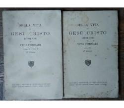 Della Vita di Gesù Cristo; Della Vita di Gesù Cristo - Vito Fornari - SEI,1930-R