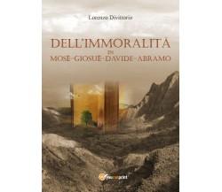 Dell'immoralità in Mosè, Giosuè, Davide, Abramo di Lorenzo Divittorio,  2017