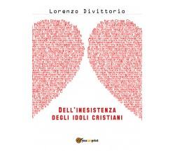 Dell'inesistenza degli idoli cristiani: Gesù di Lorenzo Divittorio,  2018