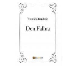 Den Fallna di Wendela Randelin,  2017,  Youcanprint