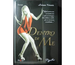 Dentro di me - Liviana Ferraris - Pizzo Nero,2011 - A
