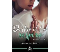 Dentro il tuo respiro di Annamaria Bosco ,  Flaneurs