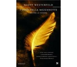 Dentro le tenebre. I diari della mezzanotte - Scott Westerfeld