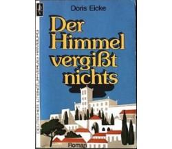 Der Himmel vergißt nichts - Eicke Doris (in lingua tedesca)