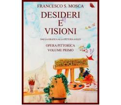 Desideri e visioni. Dalla grafica alla pittura a olio Opera pittorica. Volume pr