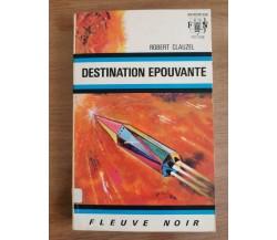 Destination epouvante - R. Clauzel - Fleuve Noir - 1971 - AR