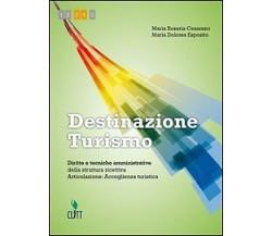 Destinazione turismo di Cesarano E Esposito,  2012,  Clitt -F
