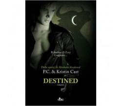 Destined. La casa della notte - P. C. Cast, Kristin Cast,  2012,  Editrice Nord