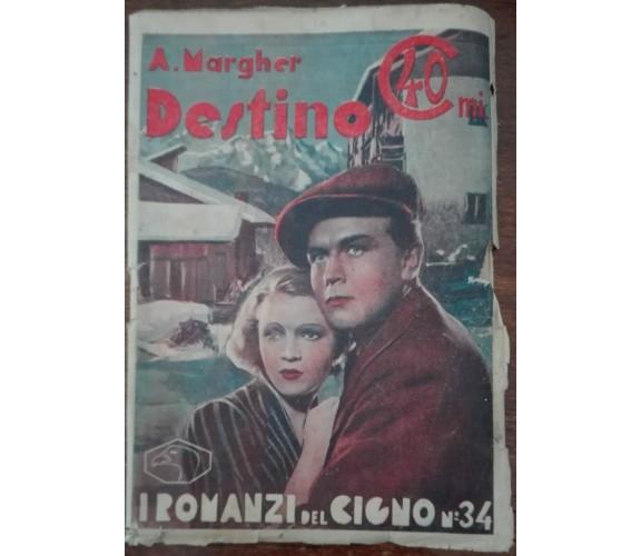 Destino - A. Margher - La nuova Italia, 1934 - A