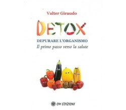 Detox. Depurare l'organismo, di Valter Giraudo,  2019,  Om Edizioni - ER