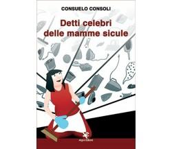 Detti celebri delle mamme sicule di Consuelo Consoli,  Algra Editore
