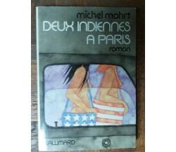 Deux indiennes a Paris - Mohrt - Gallimard,1974 - R