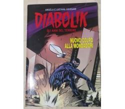 Diabolik gli anni del terrore di Angela E Luciana Giussani,  2011,  Mondadori-F