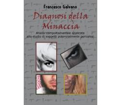 Diagnosi della minaccia - Francesco Galvano,  2018,  Youcanprint