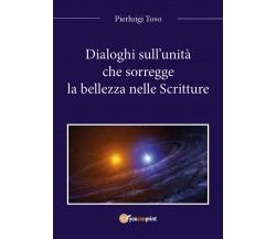 Dialoghi sull'unità che sorregge la bellezza nelle Scritture di Pierluigi Toso