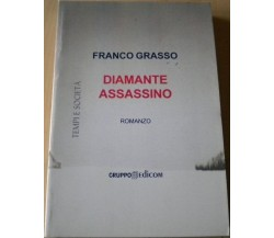 Diamante assassino - Franco Grasso,  2007,  Gruppo Edicom