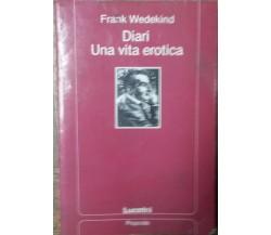 Diari Una vita erotica - Frank Wedekind - Lucarini,1992 - R
