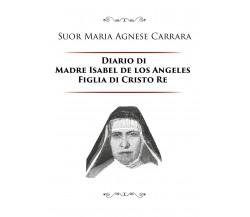 Diario di Madre Isabel de los Angeles Figlia di Cristo Re, Suor Maria Agnese C.
