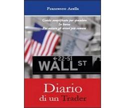 Diario di un trader  di Francesco Arella,  2013,  Youcanprint