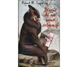 Diario di un uomo scimmia - Robert M. Sapolsky