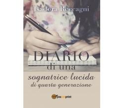 Diario di una Sognatrice lucida di Quarta generazione, Isadora Reccagni,  2017