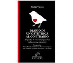 Diario di un'ostetrica al contrario di Nadia Varolo,  2020,  Fontana Editore