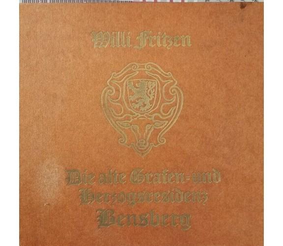 Die alte Grafen und Herzogsresidenz Bensberg  von Willi Fritzen,  1982- ER
