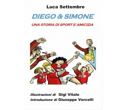 Diego & Simone - Luca Settembre, G. Vitale,  2017,  Youcanprint