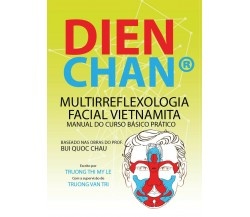 Dien Chan. Multi-reflexologìa facial vietnamita. Manual del curso básico práctic