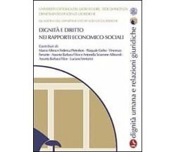 Dignità e diritto nei rapporti economico-sociali, Aa Vv,  2010,  Libellula Edizi
