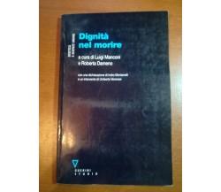 Dignità nel morire - Luigi Manconi , Roberta Dameno - Guerini - 2003 - M