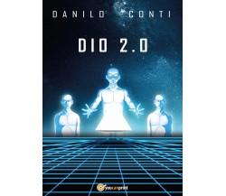 Dio 2.0 di Danilo Conti,  2017,  Youcanprint