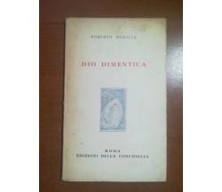 Dio dimentica - Roberto Morilia - Edizioni della conchiglia - 1952 - M