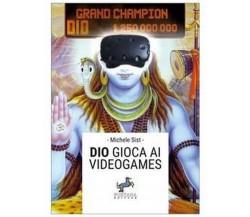 Dio gioca ai videogames di Michele Sist,  2020,  Fontana Editore