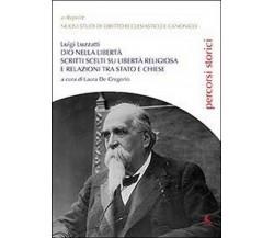 Dio nella libertà di Luigi Luzzatti, L. De Gregorio,  2013,  Libellula Edizioni