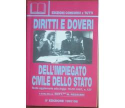 Diritti e doveri dell'impiegato civile dello Stato - Concorsi per Tutti,1998 - A