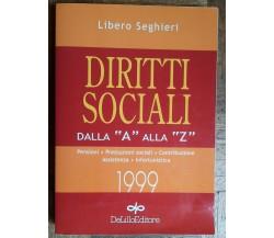 Diritti sociali dalla 'A' alla 'Z' - Seghieri - DeLillo Editore,1999 - R